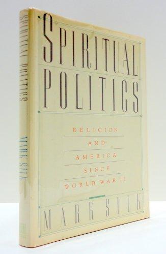 9780671439101: Spiritual Politics: Religion and America since World War II