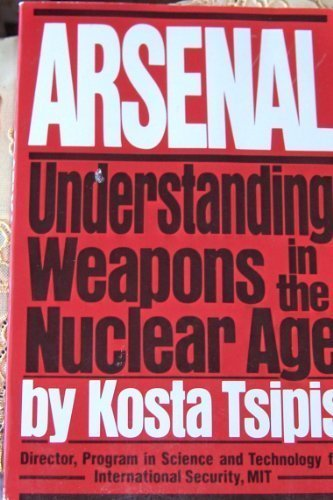 9780671439125: Arsenal, understanding weapons in the nuclear age