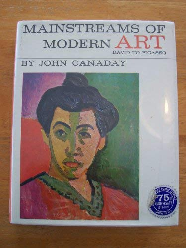 Mainstreams of Modern Art : David to: John Canaday