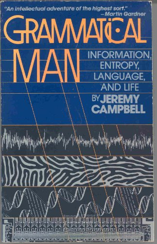 9780671440626: Grammatical Man: Information, Entropy, Language and Life