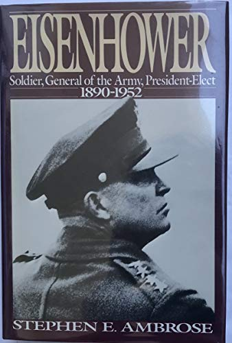 9780671440695: Eisenhower: Soldier, General of the Army, President-Elect, 1890-1952