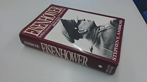 EISENHOWER: Soldier, general of the army, President-elect, 1890 - 1952 Volume One