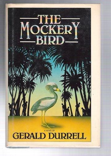 Mockery Bird: durrell, Gerald