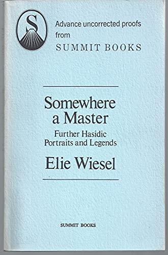 Somewhere a Master: Wiesel, Elie