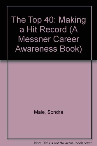 9780671442750: The Top 40: Making a Hit Record (A Messner Career Awareness Book)