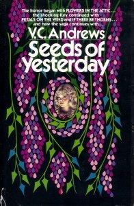 Seeds of Yesterday (SIGNED): Andrews, V. C.