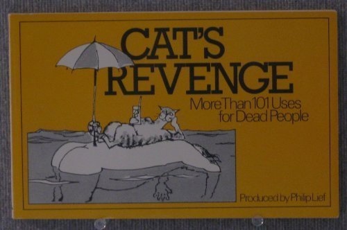 Cat's revenge: More than 101 uses for dead people (0671443542) by Philip Lief