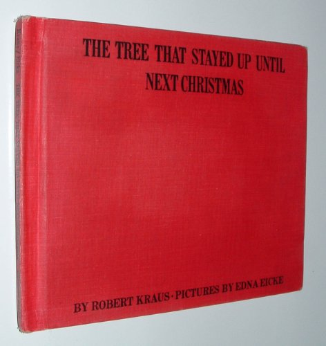 The Tree That Stayed Up Until Next Christmas (9780671443993) by Kraus, Robert