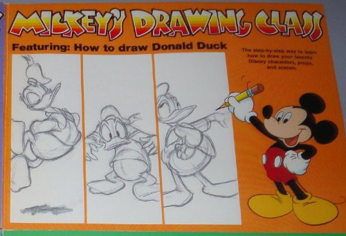 Mickey's Drawing Class featuring How to draw Donal Duck - The step by step way to learn how to draw your favorite Disney charakters, probs ans scenes - Ames Lee J. (Development)