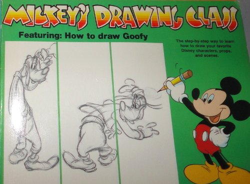 Mickey's Drawing Class: Featuring Goofy; With Step by Step Method Developed by Lee J. Ames