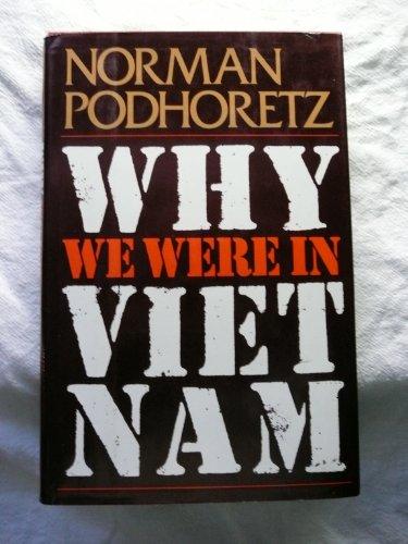 Why We Were In Vietnam: Norman podhoretz