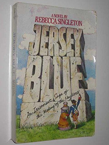 Jersey Blue: An Irreverent Saga of the Making of the New World: Singleton, Rebecca