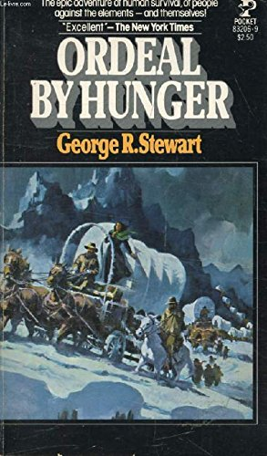 Ordeal by Hunger : The Donner Party: George Stewart