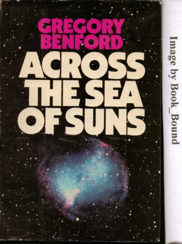 ACROSS THE SEA OF SUNS: Benford, Gregory