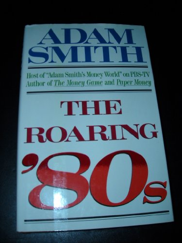 The Roaring '80s: Smith, Adam