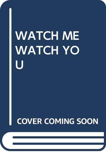 9780671448172: Watching Me Watching You