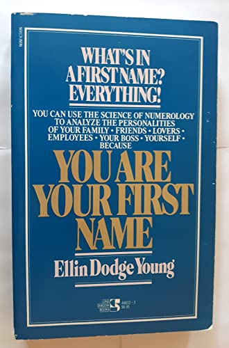 You Are Your First Name: Young, Ellin D.