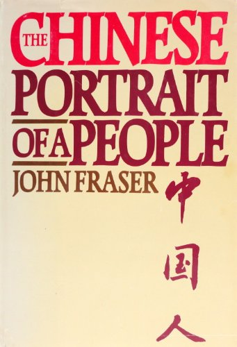 The Chinese, Portrait of a People: Fraser, John