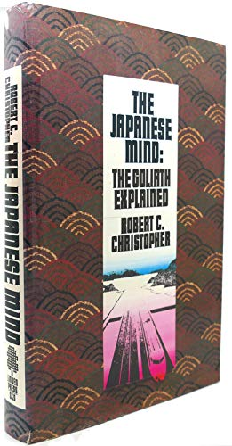 Japanese Mind: The Goliath Explained: Christopher, Robert C.