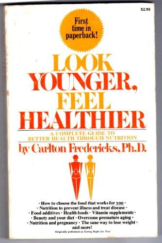 Look Younger, Feel Healthier: Fredericks, Carlton