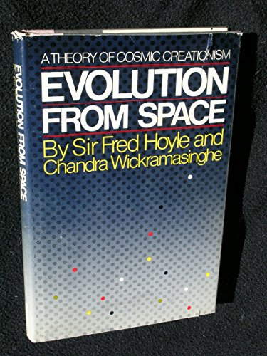 9780671450311: Title: Evolution From Space A Theory of Cosmic Creationis