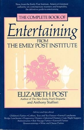 The Complete Book of Entertaining from the Emily Post Institute: Elizabeth post/a. staffie