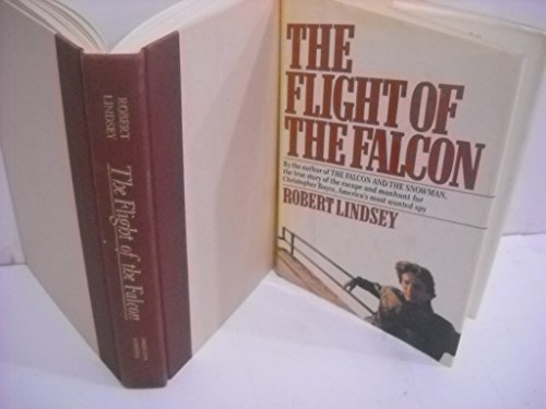 The flight of the Falcon True Story of the Escape and Manhunt for Christopher Boyce, America's...