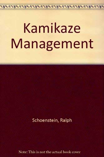 Kamikaze Management: The Rising Sun and the Sinking Yank