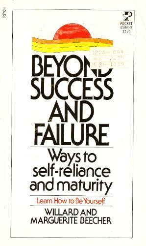 9780671452643: Beyond Success and Failure: Ways to Self-Reliance and Maturity