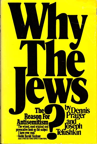 Why the Jews? The Reason for Antisemitism (0671452703) by Prager, Dennis; Telushkin, Joseph