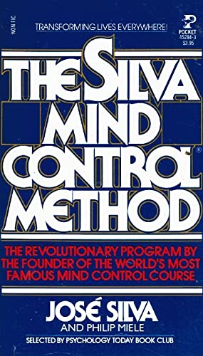 The Silva Mind Control Method: The Revolutionary Program by the Founder of the World's Most Famou...