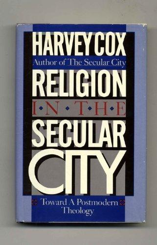 Religion in the Secular City: Toward a Postmodern Theology: Cox, Harvey