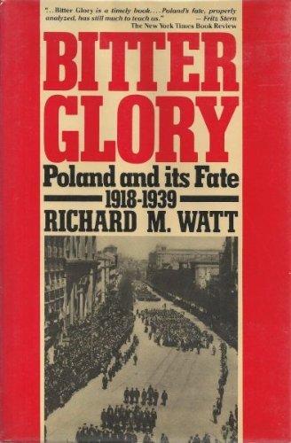 Bitter Glory: Watt, Richard M.