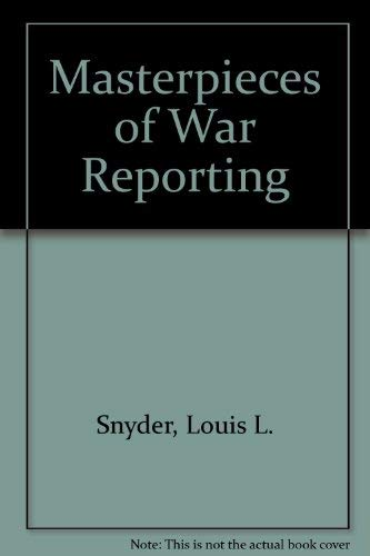 Masterpieces of War Reporting: Louis L. Snyder