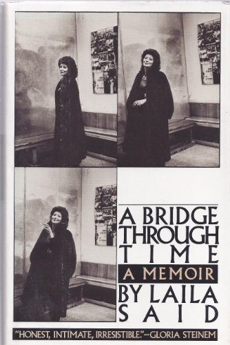 A BRIDGE THROUGH TIME, A MEMOIR.: Said, Laila. [Laila