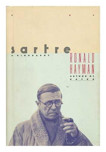 Sartre: A Life: Hayman, Ronald