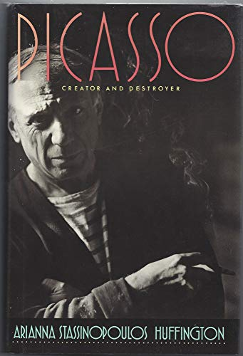 Picasso Creator and Destroyer: Huffington, Arianna Stassinopoulos