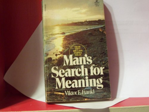 Man's Search for Meaning: Viktor E. Frankl