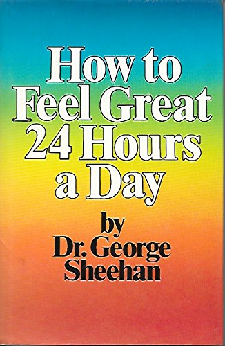 9780671454784: How to Feel Great Twenty Four Hours a Day