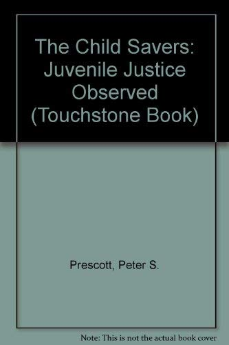 9780671454791: The Child Savers: Juvenile Justice Observed (Touchstone Book)