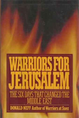Warriors for Jerusalem: The Six Days That Changed the Middle East