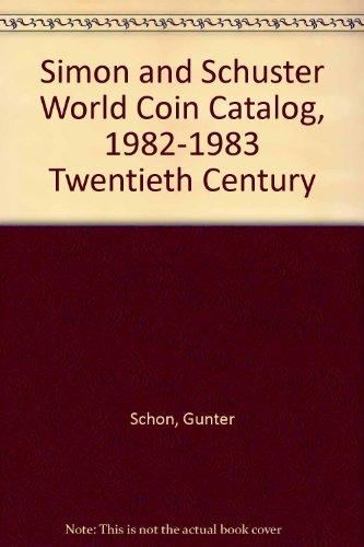 9780671456061: Simon and Schuster World Coin Catalog, 1982-1983 Twentieth Century