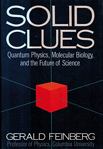 9780671456085: Solid clues: Quantum physics, molecular biology, and the future of science
