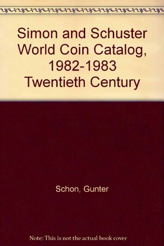 9780671456122: Simon and Schuster World Coin Catalog, 1982-1983 Twentieth Century