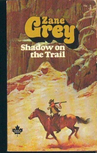 Shadow on the Trail: Zane Grey
