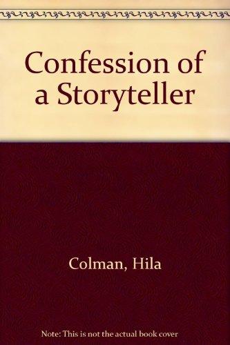 Confession of a Storyteller: Colman, Hila