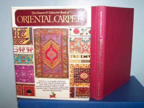 The Simon and Schuster Book of Oriental Carpets: Curtola, Giovanni - Foreword By John C. Hicks