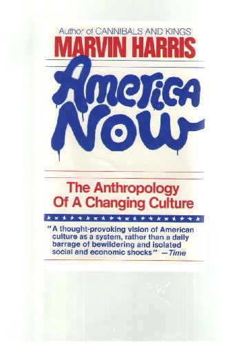 9780671457013: America now: The anthropology of a changing culture (A Touchstone book)