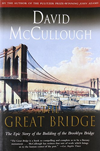 9780671457112: The Great Bridge: The Epic Story of the Building of the Brooklyn Bridge