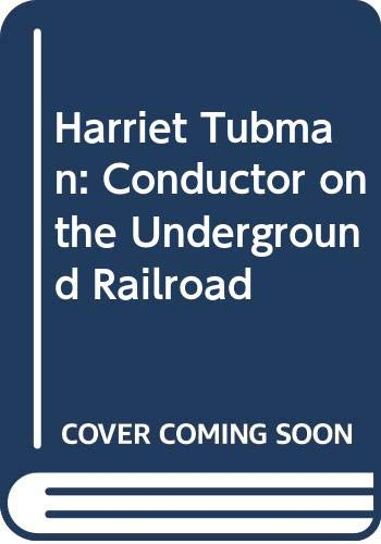 9780671457556: Harriet Tubman: Conductor on the Underground Railroad